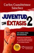 Juventud en Extasis 2 - Ing. Carlos Cuauhtémoc Sánchez - Editorial Diamante