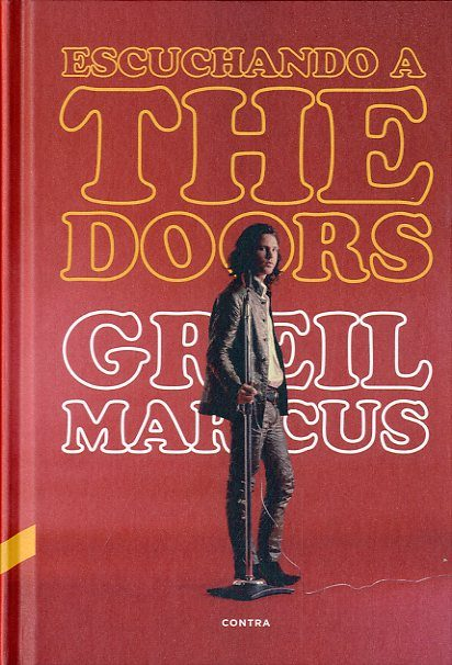 Escuchando a the doors; greil marcus