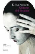 Crónicas del Desamor - Elena Ferrante - Lumen
