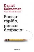 Pensar Rápido, Pensar Despacio - Daniel Kahneman - Debolsillo