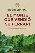 El Monje que Vendió su Ferrari - Robin Sharma - Debolsillo