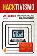 Hacktivismo la red y su Alcance Para Revolucionar el po  der - Santiago Siri - Sudamericana