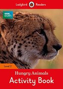 Bbc Earth: Hungry Animals Activity Book: Level 2 (Ladybird Readers) (libro en Inglés)