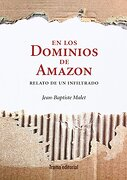 En los Dominios de Amazon - Jean-Baptiste Malet - Trama