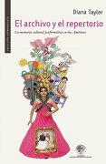 El Archivo y el Repertorio. La Memoria Cultural Performática - Diana Taylor - Universidad Alberto Hurtado