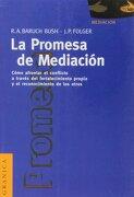 La Promesa de Mediacion. Como Afrontar el Conflicto a Traves del Fortalecimiento Propio y Reconocim - Joseph P. Folger - Granica