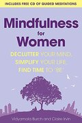 Mindfulness for Women: Declutter Your Mind, Simplify Your Life, Find Time to 'be' (libro en Inglés) - Vidyamala Burch; Claire Irvin - Piatkus