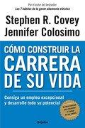 Como Construir la Carrera de su Vida - Stephen R. Covey,Jennifer Colosimo - Grijalbo