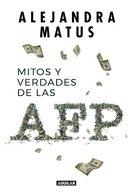 portada Mitos y Verdades de las afp - Alejandra Matus - Aguilar