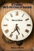 El Mito del Eterno Retorno - Mircea Eliade - Alianza Editorial