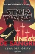 Star Wars. Líneas de Sangre - Claudia Gray - Planeta