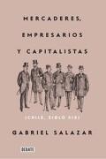 Mercaderes, Empresarios y Capitalistas (Chile, Siglo Xix) - Gabriel Salazar Vergara - Debate