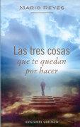 Las Tres Cosas que te Quedan por Hacer - Mario Reyes - Obelisco