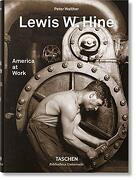 Lewis w. Hine. America at Work (Bibliotheca Universalis) (libro en inglés)