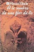 A la Sombra de una Flor de lis - Mircea Eliade - Fondo De Cultura Economica