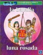 La Batalla de la Luna Rosada - Luis Dario Bernal - Fondo De Cultura Economica Usa
