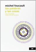 Las Palabras y las Cosas: Una Arqueologia de las Ciencias Humanas - Michel Foucault - Siglo Xxi