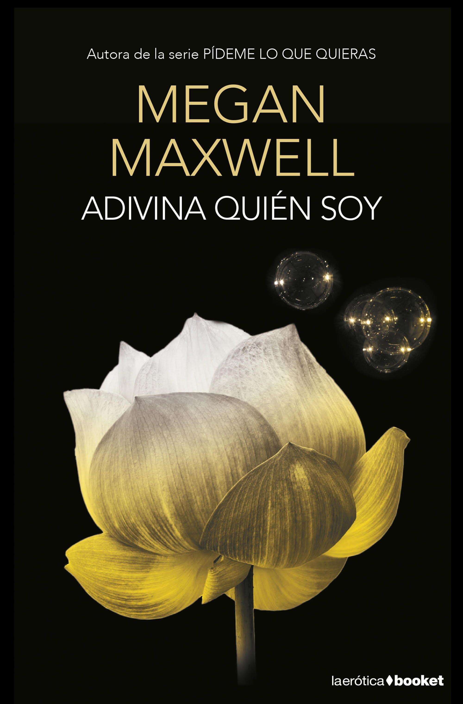 Adivina quién soy; megan maxwell
