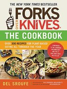 Forks Over Knives - the Cookbook: Over 300 Recipes for Plant-Based Eating all Through the Year (libro en inglés) - Del Sroufe - The  Experiment Llc