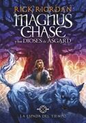 Espada del Tiempo, la (Magnus Chase 1) - Rick Riordan - Montena