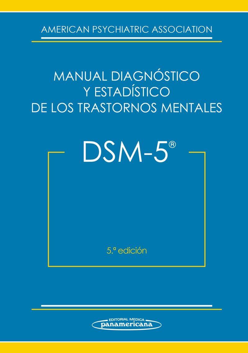 Dsm-5 manual diagnóstico y estadístico de los trastornos mentale; american psychiatric association