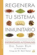 Regenera tu Sistema Inmunitario - Susan Blum - Gaia Ediciones