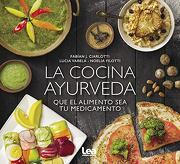 La Cocina Ayurveda: Que el Alimento sea tu Medicamento - Ciarlotti - Ediciones Lea