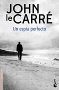 Un Espia Perfecto - John Le Carre - Booket