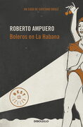 Boleros en la Habana - Roberto Ampuero - Debolsillo