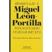 Homenaje a Miguel Leon Portilla: Nanogenario Cuidam Dicata - Eduardo Matos Moctezuma - Colegio Nacional