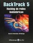 Backtrack 5 - Hacking de Redes Inalambricas. Arboledas. 1Ed. - Varios - Alfaomega Editores