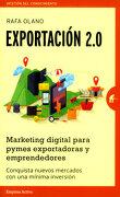 Exportación 2. 0. Marketing Digital Para Pymes Exportadoras y Emprendedoras - Rafa Olano - Empresa Activa