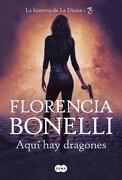 Aqui hay Dragones - Florencia Bonelli - Suma De Letras