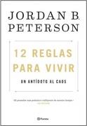 12 Reglas Para Vivir. Un Antídoto al Caos - Jordan Peterson - Planeta
