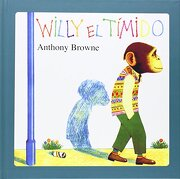 Willy El Tímido - Anthony Browne - Fondo de Cultura Económica