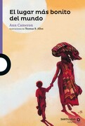 El Lugar más Bonito del Mundo - Ann Cameron - Santillana Infantil