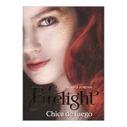 Firelight: Chica de Fuego - Sophie Jordan - Vergara & Riba