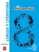 Lengua y Literatura 8º Básico (sé Protagonista) (Sm) - Ediciones Sm - Ediciones Sm