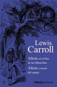 Alicia En El País De Las Maravillas / Alicia A Través Del Espejo - Lewis Carroll - Alianza Editorial