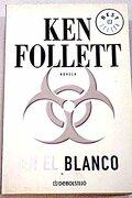 En el Blanco (Navidad 2008 (Debolsillo)) - Ken Follett - Debolsillo