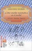 Como Ensenar Matematica en el Jardin: Numero - Medida - Espacio - Adriana Gonzalez; Edith Weinstein - Colihue