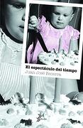 El Espectáculo del Tiempo - Juan JosÉ Becerra - Booket