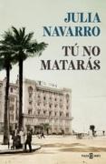 Tú no Matarás - Julia Navarro - Plaza & Janés
