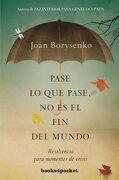 Pase lo que Pase no es el fin del Mundo(Books4Pocket) (Books4Pocket Crec. Y Salud) - Joan Borysenko - Books4Pocket