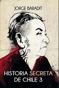 Historia Secreta de Chile 3 - Jorge Baradit - Sudamericana