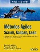 Métodos Ágiles: Scrum, Kanban, Lean - Alonso Álvarez García,Rafael De Las Heras Del Dedo,Carmen Lasa Gómez - Anaya Multimedia