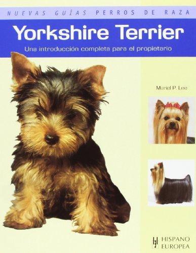 Yorkshire terrier,nuevas guias perros de casa/ new guide for a dog pet muriel p. lee