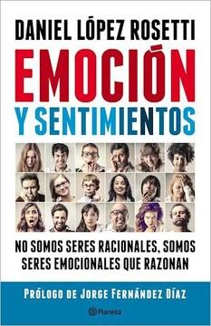 portada Emoción y Sentimientos: No Somos Seres Racionales, Somos Seres Emocionales que Razonan