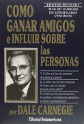Como Ganar Amigos e Influir en las Personas - Dale Carnegie - Sudamericana