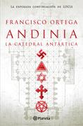 Andinia. La Catedral Antartica - Francisco Ortega - Planeta